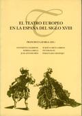 EL TEATRO EUROPEO EN LA ESPAÑA DEL S.XVIII