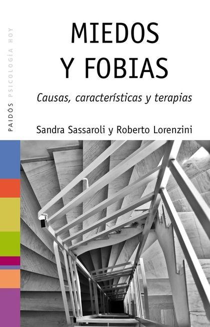 MIEDOS Y FOBIAS : CAUSAS, CARACTERÍSTICAS Y TERAPIAS