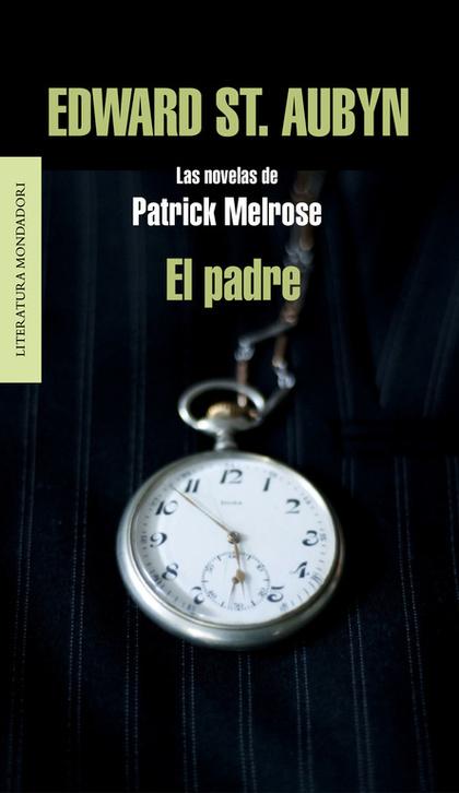 EL PADRE. LAS NOVELAS DE PATRICK MELROSE
