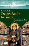 DE PROFESIÓN HERMANO : FRANCISCO DE ASÍS