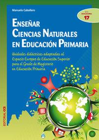 ENSEÑAR CIENCIAS NATURALES EN EDUCACIÓN PRIMARIA : UNIDADES DIDÁCTICAS ADAPTADAS AL ESPACIO EUR