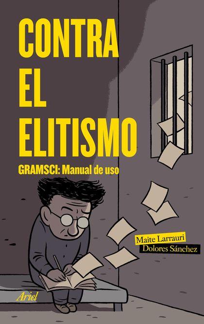 CONTRA EL ELITISMO. GRAMSCI: MANUAL DE USO
