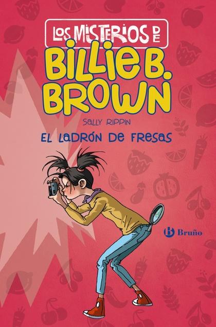 LOS MISTERIOS DE BILLIE B. BROWN, 4. EL LADRÓN DE FRESAS.