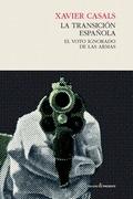 LA TRANSICIÓN ESPAÑOLA. EL VOTO IGNORADO DE LAS ARMAS