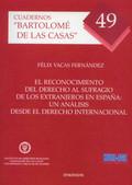 EL RECONOCIMIENTO DEL DERECHO AL SUFRAGIO DE LOS EXTRANJEROS EN ESPAÑA : UN ANÁLISIS DESDE EL D