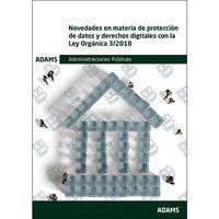 NOVEDADES EN MATERIA DE PROTECCION DE DATOS Y DERECHOS DIGITLES CON LA LEY ORGAN