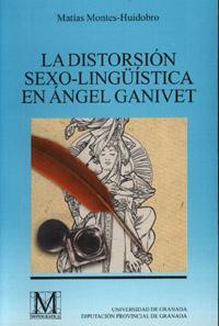 LA DISTORSIÓN SEXO-LINGÜÍSTICA EN ÁNGEL GANIVET