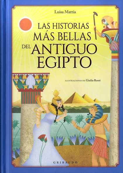LAS HISTORIAS MÁS BELLAS DEL ANTIGUO EGIPTO.