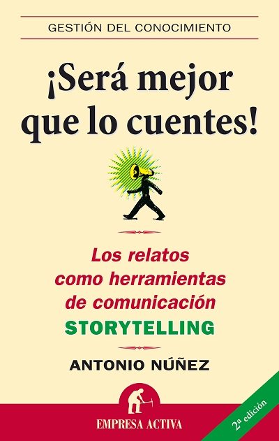 ¡SERÁ MEJOR QUE LO CUENTES!: LOS RELATOS COMO HERRAMIENTAS DE COMUNICACIÓN STORYTELLING