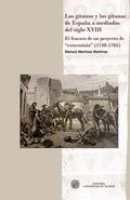 LOS GITANOS Y LAS GITANAS DE ESPAÑA A MEDIADOS DEL SIGLO XVIII : EL FRACASO DE UN PROYECTO DE E