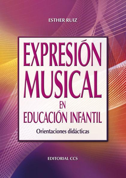 EXPRESIÓN MUSICAL EN EDUCACIÓN INFANTIL : ORIENTACIONES DIDÁCTICAS