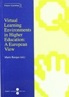 VIRTUAL LEARNING ENVIRONMENTS IN HIGHER EDUCATION : A EUROPEAN VIEW