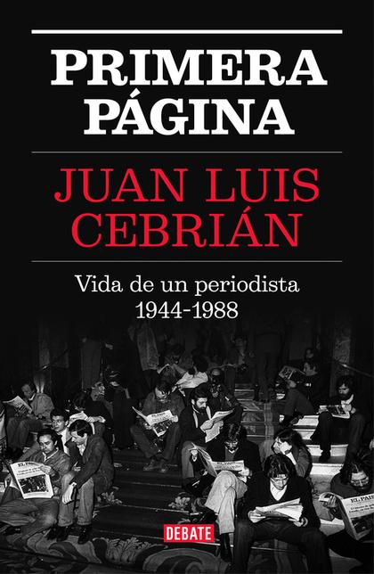 PRIMERA PÁGINA. VIDA DE UN PERIODISTA 1944-1988