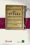 DESCRIPCIÓN DE UTRERA : FUNDACIÓN Y ADORNO DE SUS TEMPLOS Y HAZAÑAS GLORIOSAS DE SUS HIJOS