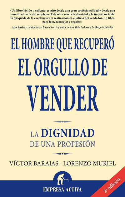 EL HOMBRE QUE RECUPERÓ EL ORGULLO DE VENDER: LA DIGNIDAD DE UNA PROFESIÓN