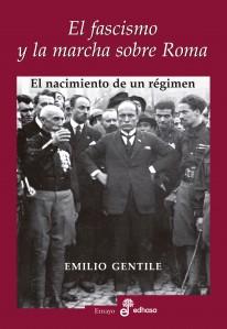 EL FASCISMO Y LA MARCHA SOBRE ROMA: EL NACIMIENTO DE UN RÉGIMEN. EL NACIMIENTO DE UN REGIMEN