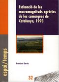 ESTIMACIÓ DE LES MACROMAGNITUDS AGRÀRIES DE LES COMARQUES DE CATALUNYA, 1993.