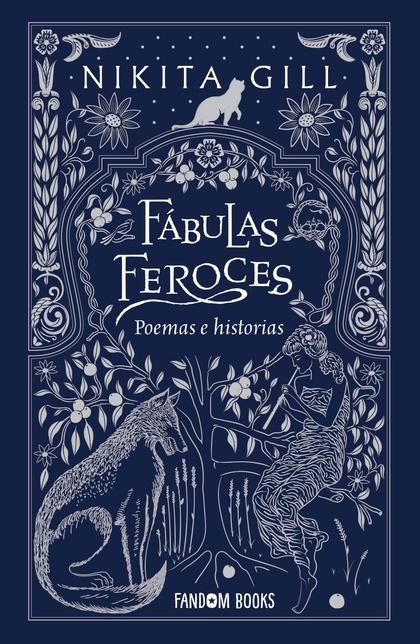 FÁBULAS FEROCES                                                                 POEMAS E HISTOR