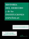HISTORIA DEL DERECHO Y DE LAS INSTITUCIONES ESPAÑOLAS : VERSIÓN CORREGIDA Y AJUSTADA AL PLAN BO