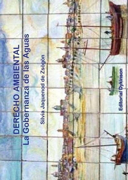 Derecho Ambiental. La gobernanza de las aguas