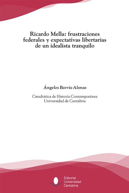 RICARDO MELLA : FRUSTRACIONES FEDERALES Y EXPECTATIVAS LIBERTARIAS DE UN IDEALISTA TRANQUILO