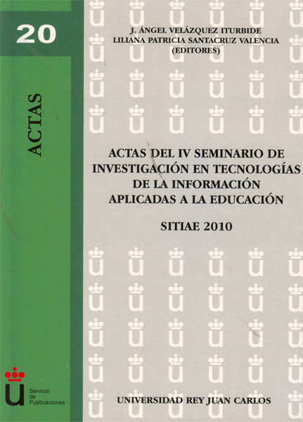 ACTAS DEL IV SEMINARIO DE INVESTIGACIÓN EN TECNOLOGÍAS DE LA INFORMACIÓN APLICADAS A LA EDUCACI