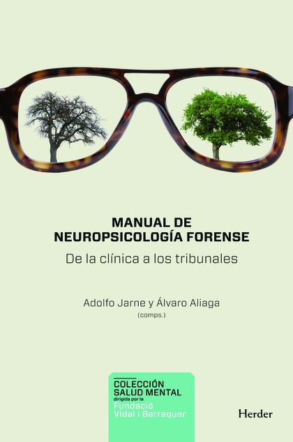 MANUAL DE NEUROPSICOLOGÍA FORENSE : DE LA CLÍNICA A LOS TRIBUNALES