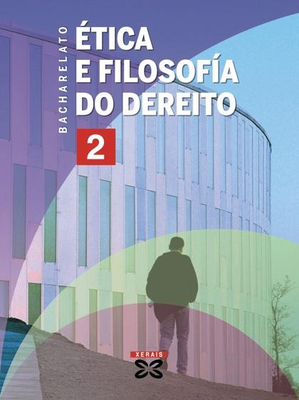 ÉTICA E FILOSOFÍA DO DEREITO, 1 BACHARELATO (GALICIA)