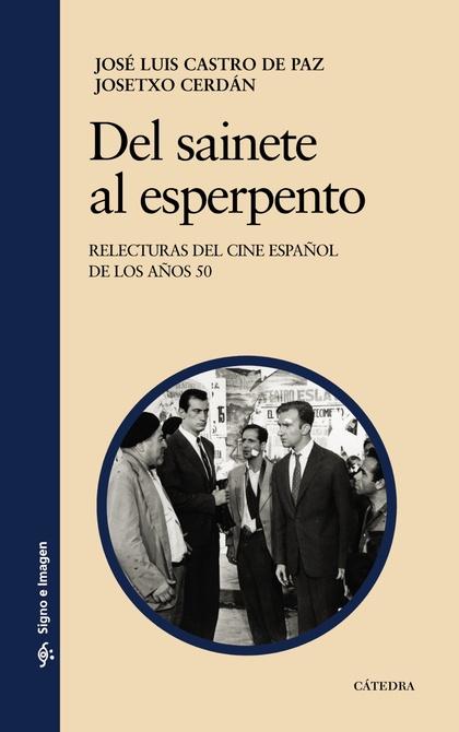 DEL SAINETE AL ESPERPENTO : REELECTURAS DEL CINE ESPAÑOL DE LOS AÑOS 50