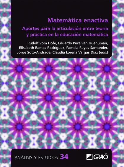 MATEMÁTICA ENACTIVA. APORTES PARA LA ARTICULACIÓN ENTRE TEORÍA Y PRÁCTICA EN LA EDUCACIÓN MATEM