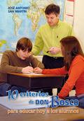 10 CRITERIOS DE DON BOSCO PARA EDUCAR HOY A LOS ALUMNOS