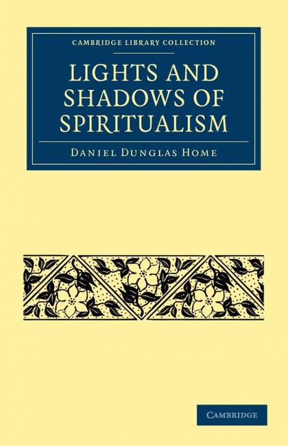 LIGHTS AND SHADOWS OF SPIRITUALISM.