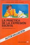 PRÁCTICA DE LA EXPRESIÓN ESCRITA, LA