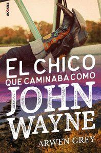 EL CHICO QUE CAMINABA COMO JOHN WAYNE