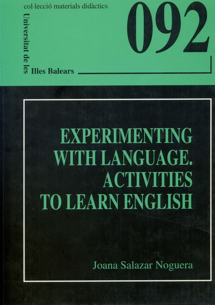 EXPERIMENTING WITH LANGUAGE. ACTIVITIES TO LEARN ENGLISH
