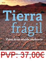 TIERRA FRÁGIL: VISTAS DE UN MUNDO CAMBIANTE
