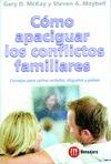 CÓMO APACIGUAR LOS CONFLICTOS FAMILIARES: CONSEJOS PARA CALMAR ENFADOS