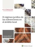 EL RÉGIMEN JURÍDICO DE LAS SUBVENCIONES EN EL ÁMBITO LOCAL.