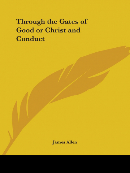 THROUGH THE GATES OF GOOD OR CHRIST AND CONDUCT
