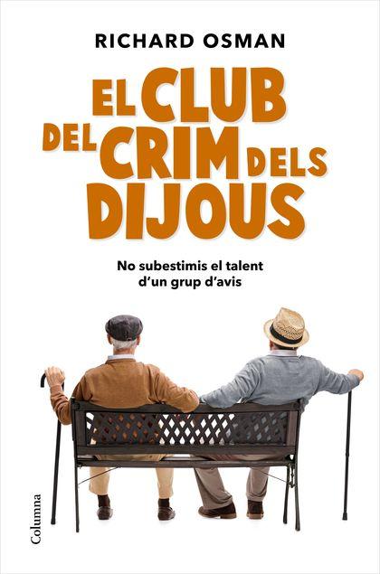 EL CLUB DEL CRIM DELS DIJOUS.