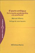 EL PACTO AMBIGUO: DE LA NOVELA AUTOBIOGRÁFICA A LA AUTOFICCIÓN