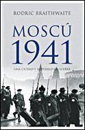 MOSCÚ 1941: UNA CIUDAD Y SU PUEBLO EN GUERRA