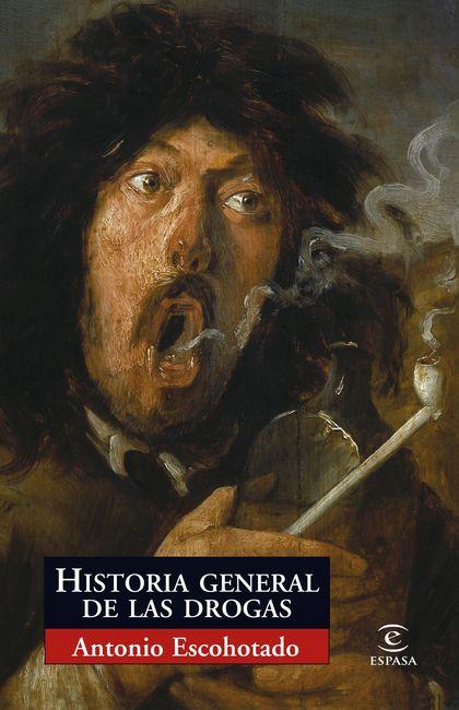 HISTORIA GENERAL DE LAS DROGAS.