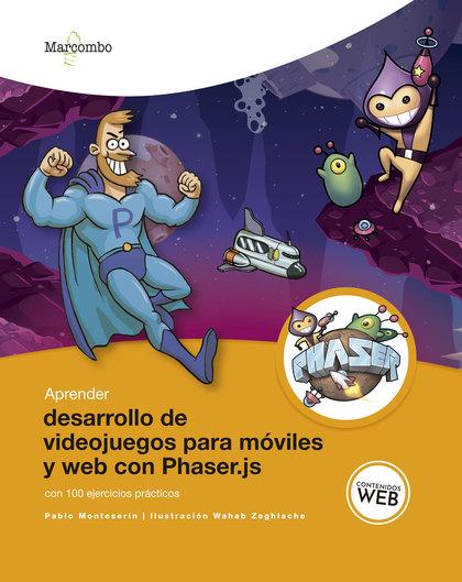 APRENDER DESARROLLO DE VIDEOJUEGOS PARA MÓVILES Y WEB CON PHASER.JS CON 100 EJER.