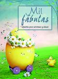 MIL FÁBULAS INFANTILES PARA ENTRETENER Y EDUCAR