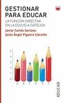 GESTIONAR PARA EDUCAR : LA FUNCIÓN DIRECTIVA EN LA ESCUELA CATÓLICA