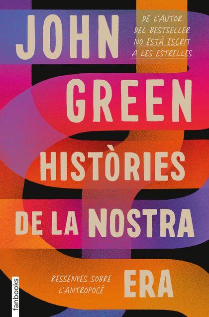 HISTÒRIES DE LA NOSTRA ERA. RESSENYES SOBRE L´ANTROPOCÈ.
