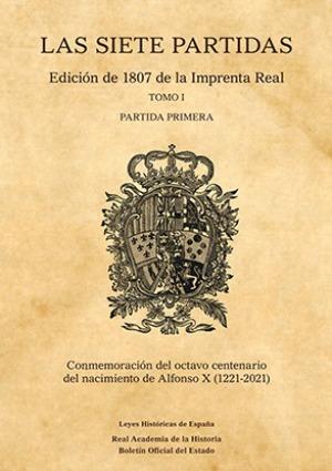 LAS SIETE PARTIDAS. EDICIÓN DE 1807 DE LA IMPRENTA REAL.