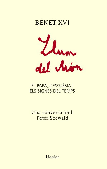 LLUM DEL MÓN : EL PAPA, L ESGLÉSIA I ELS SIGNES DEL TEMPS