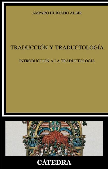 TRADUCCIÓN Y TRADUCTOLOGÍA. INTRODUCCIÓN A LA TRADUCTOLOGÍA